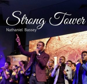 Strong Tower Lyrics Nathaniel Bassey Mp3