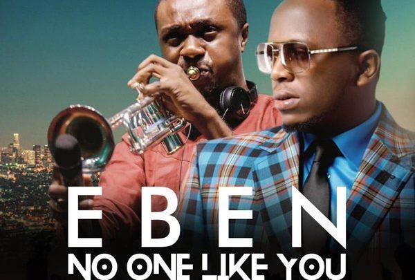 Photo of No One Like You – Eben Ft. Nathaniel Bassey (Mp3, Video and Lyrics)