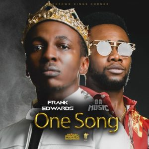 One Song - Frank Edwards Ft. Da Music (Mp3, Video and Lyrics)