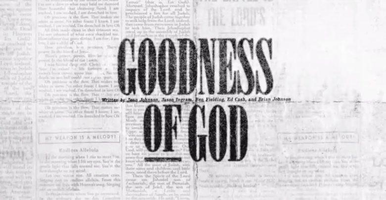 Photo of Goodness of God – Bethel Music (Video and Lyrics)