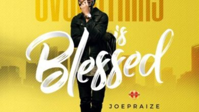 Photo of Everything is Blessed – Joe Praize (Lyrics and Mp3)