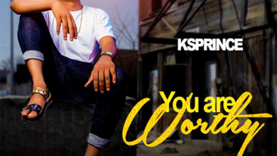 Photo of You Are Worthy – KSPRINCE (Lyrics and Mp3)