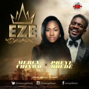 Eze Lyrics Mercy Chinwo Ft. Preye Odede Mp3