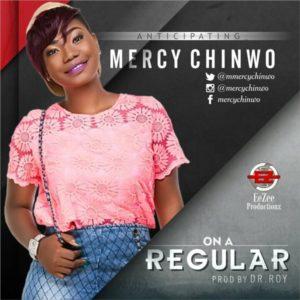 On a Regular Lyrics Mercy Chinwo Mp3
