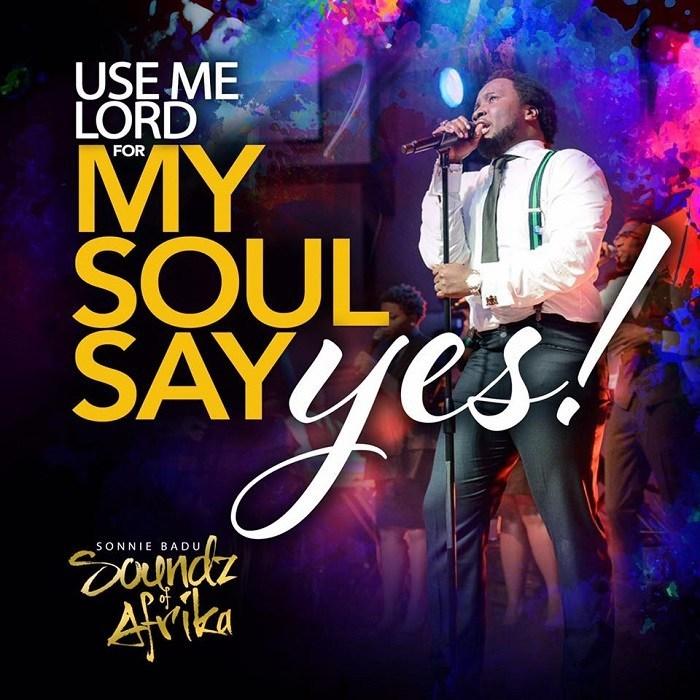 My Soul Says Yes - Sonnie Badu (Lyrics Video and Mp3) - Jesusful