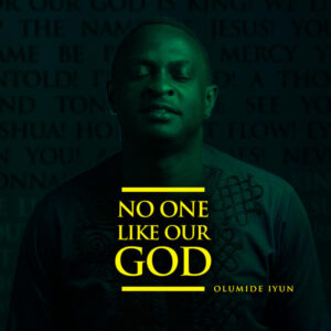 For Our God is King Lyrics by Olumide Iyun Ft. Pastor Chingtok and Victoria Orenze Mp3