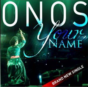 Your Name Lyrics Onos Ariyo Video and Mp3