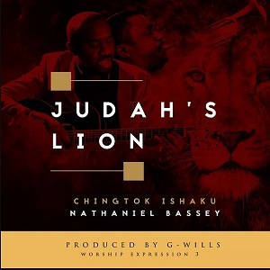 Judah's Lion Lyrics Pastor Chingtok Ft. Nathaniel Bassey Mp3