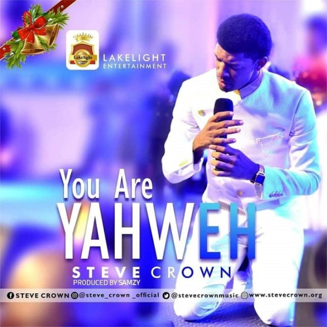 You Are Yahweh Lyrics Steve Crown Video and Mp3
