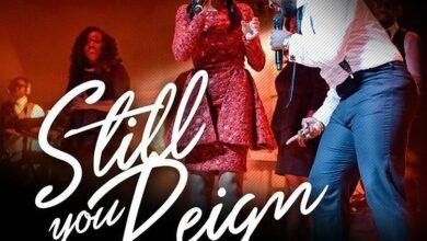 Still You Reign by Sonnie Badu Ft. Annie Badu Mp3 Lyrics and Video