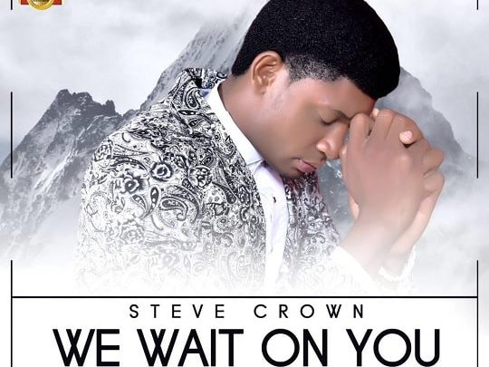 Photo of We Wait on You – Steve Crown (Lyrics, Video and Mp3)