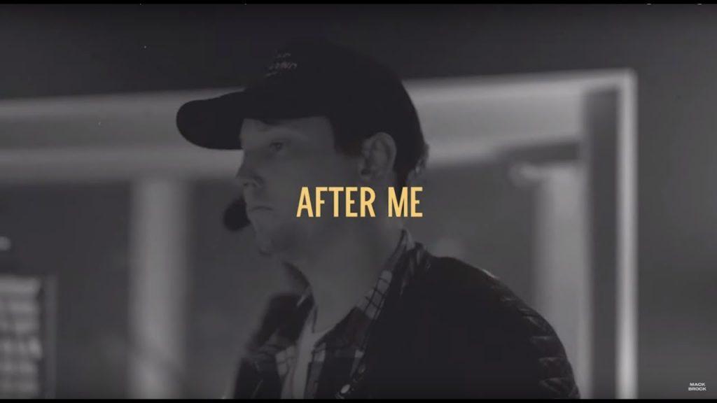 After Me - Mack Brock (Video and Lyrics)