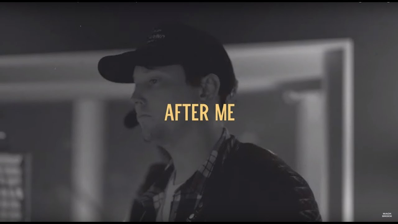 Photo of After Me – Mack Brock (Video and Lyrics)
