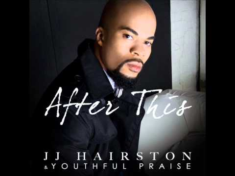 After This Lyrics J.J. Hairston & Youthful Praise Audio