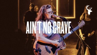 Ain't No Grave - Bethel Music (Video and Lyrics)