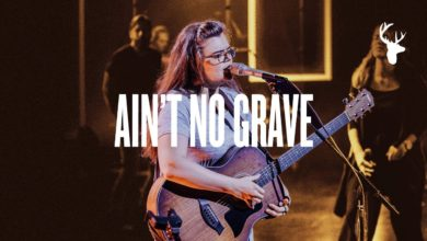 Photo of Ain't No Grave – Bethel Music (Video and Lyrics)
