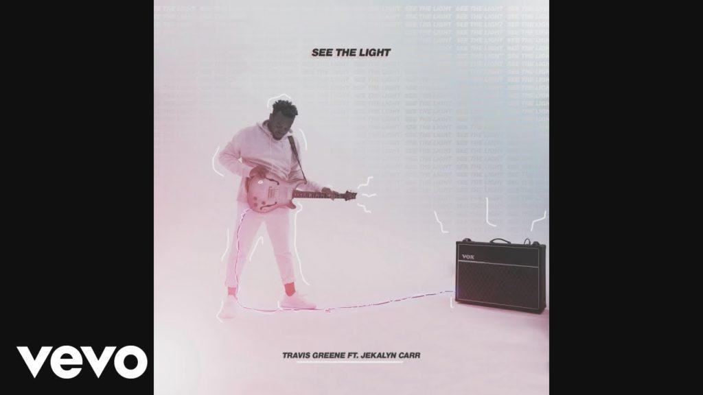 See The Light - Travis Greene Ft. Jekalyn Carr (Video and Lyrics)