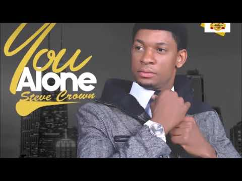 You Alone Lyrics Steve Crown Video and Mp3
