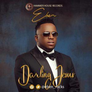 Darling Jesus Lyrics Eben Mp3