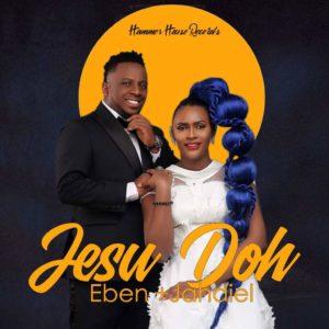 Jesu Doh Lyrics Eben & Jahdiel Mp3