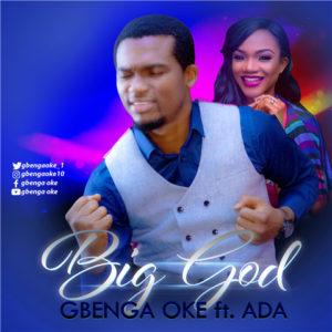 Big God Lyrics Gbenga Oke Ft. Ada Mp3