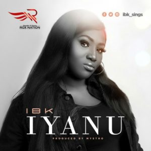 Iyanu Lyrics IBK Mp3