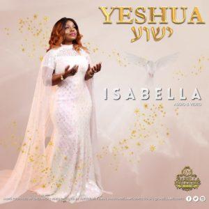 Yeshua Lyrics Isabella Melodies Mp3