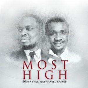 Most High Lyrics Nosa Ft. Nathaniel Bassey Mp3