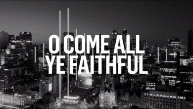 O Come All Ye Faithful Lyrics (O Come Let us adore him)