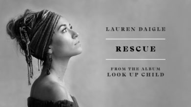 Photo of Rescue – Lauren Daigle (Audio and Lyrics)