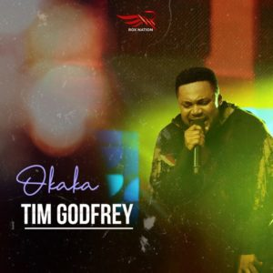 Okaka by Tim Godfrey Ft. Xtreme Crew Mp3 and Lyrics