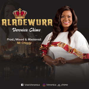 Aladewura by Veronica Chime Mp3 and Lyrics