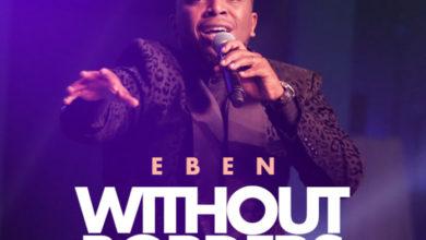 Photo of Without Borders – Eben (Lyrics and Mp3)