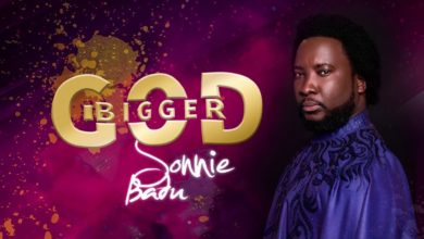 Photo of Sonnie Badu – Bigger God (Mp3, Lyrics and Video)
