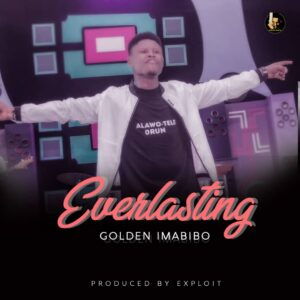 Everlasting by Golden Imabibo Mp3 and Lyrics