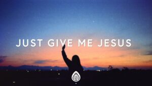 Just Give Me Jesus by Unspoken Lyrics and Video