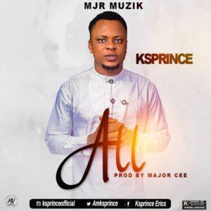 All by Ksprince Mp3 and Lyrics