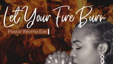 Let Your Fire Burn by Pastor Ifeoma Eze Mp3, Video and Lyrics