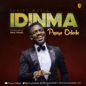 Idinma by Preye Odede Mp3, Video and Lyrics
