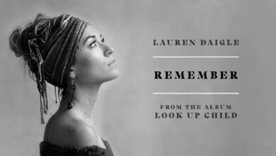 Remember Lyrics by Lauren Daigle Audio