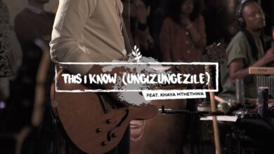 This I Know Ungizungezile mp3 download by We Will Worship Ft. Khaya Mthetwa (Video and Lyrics)
