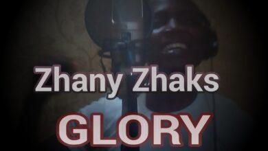 Glory by Zhany Zhaks Mp3 and Lyrics