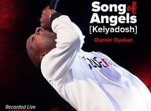 Photo of Song of Angels (Kei Yadosh) – Dunsin Oyekan (Mp3 & Lyrics)