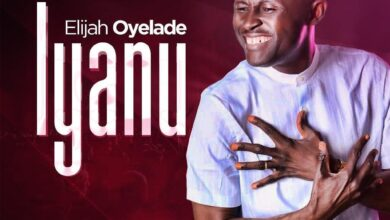 Photo of Iyanu – Elijah Oyelade (Mp3, Video and Lyrics)
