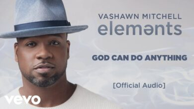 God Can Do Anything by VaShawn Mitchell Audio and Lyrics