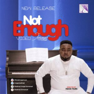 Not Enough by Image Mp3, Video and Lyrics