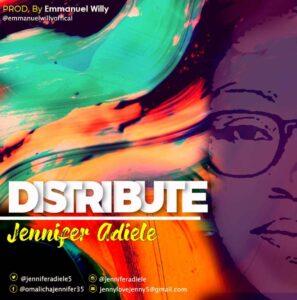 Distribute by Jennifer Adiele Mp3 and Lyrics