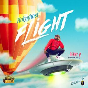 Holy Ghost Flight by Jerry K Mp3 and Lyrics