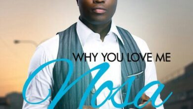 Why You Love Me by Nosa Mp3 and Lyrics