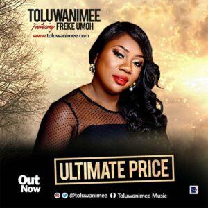Ultimate Price by Toluwanimee Ft. Freke Umoh Mp3 and Lyrics